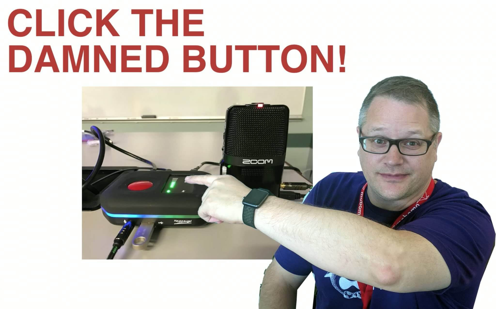 Kevin Thull telling you to push the damn button!